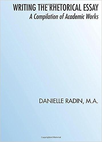 writing the rhetorical essay danielle radin ma 9781629948539 amazoncom books. Resume Example. Resume CV Cover Letter