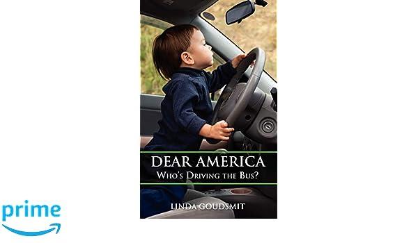 DEAR AMERICA: Whos Driving the Bus?