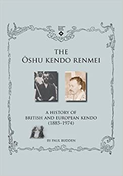 The Oshu Kendo Renmei: A History of British and European Kendo (1885-1974)