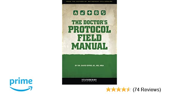 the doctor s protocol field manual dr david eifrig jr rh amazon com Counterinsurgency Field Manual Multi Cam Field Manual
