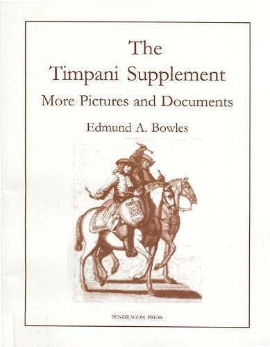 Timpani Supplement I: More Pictures and Documents (Pendragon Press Musicological)