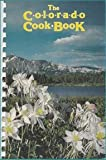 The Colorado cook book: A benefit for the University of Colorado Libraries, Boulder by