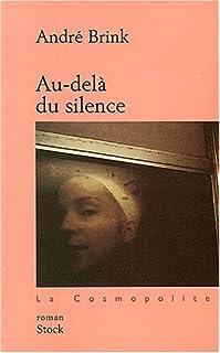 Au-delà du silence : roman, Brink, André