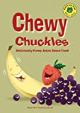 Chewy Chuckles: Deliciously Funny Jokes About Food (Read-It! Joke Books)