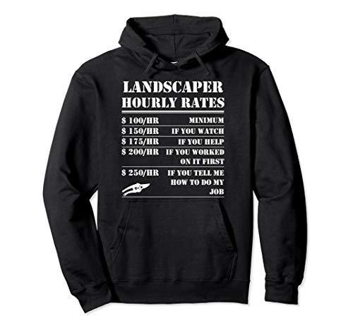 Landscaper Hourly Rate Funny Labor Landscaping Mowing Gifts Pullover Hoodie (Landscaping Hoodie)