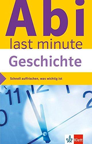 Klett Abi Last Minute Geschichte  Optimale Prüfungsvorbereitung