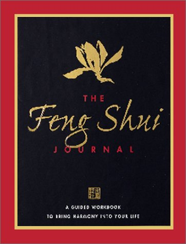 Read Online The Feng Shui Journal: A Guided Workbook To Bring Harmony Into Your Life (Guided Journals) pdf epub