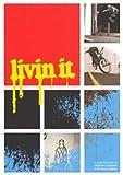 Livin' It - Skate/ BMX