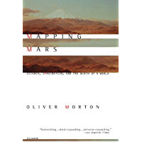 Mapping Mars: Science, Imagination, and the Birth of a World (English Edition)