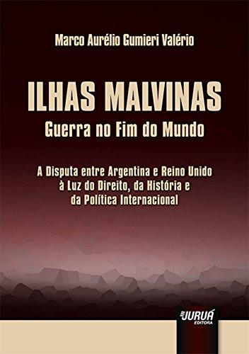 Ilhas Malvinas. Guerra no Fim do Mundo