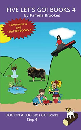 Five Let's GO! Books 4: Systematic Decodable Books for Phonics Readers and Folks with a Dyslexic Learning Style (DOG ON A LOG Let's GO! Book - Log Learning