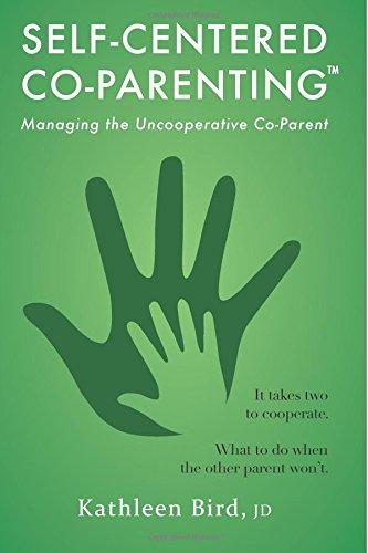 Self-Centered Co-Parenting: Managing an Unccoperative Co-Parent