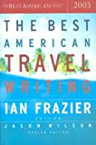 The Best American Travel Writing 2003, , 0618118810
