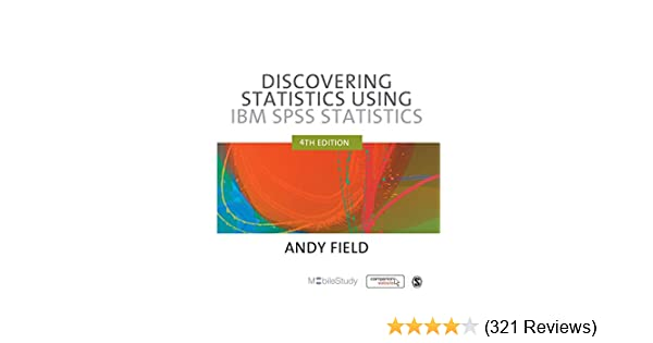 Amazon com: Discovering Statistics Using IBM SPSS Statistics