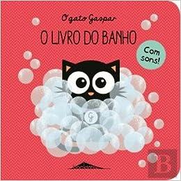 O Gato Gaspar: o Livro do Banho O Livro do Banho (Portuguese Edition): Faye Wiliamson: 9789897074295: Amazon.com: Books