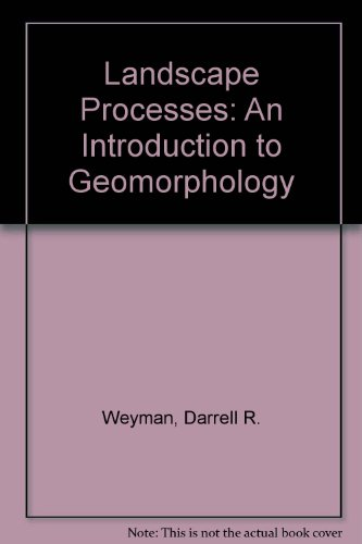 Landscape Processes: An Introduction to Geomorphology (Processes in physical geography, 1)