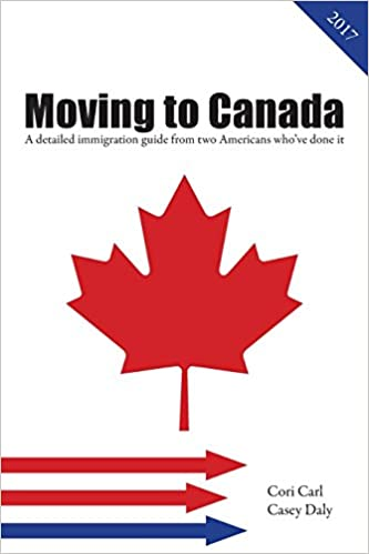 moving to canada a detailed immigration guide from two americans