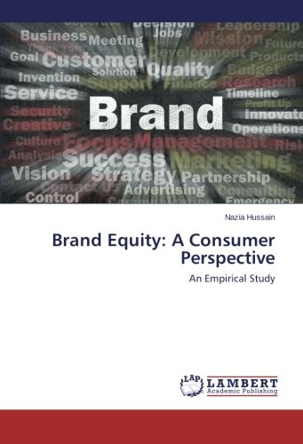Brand Equity:  A Consumer Perspective: An Empirical Study
