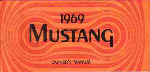 1969 FORD MUSTANG, MACH 1 & GT COMPLETE FACTORY OWNERS OPERATING & INSTRUCTION MANUAL - USERS GUIDE. ALL MODELS. GT, Mach 1 Grande, 302, 351, 390, hardtop, fastback and convertible -