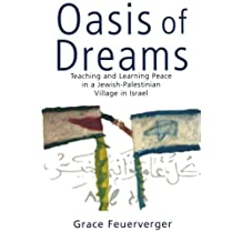 Oasis of Dreams: Teaching and Learning Peace in a Jewish-Palestinian Village in Israel