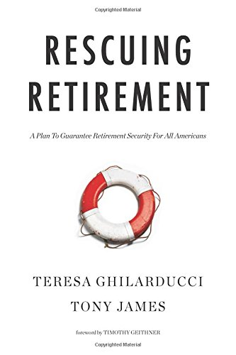 Rescuing Retirement: A Plan to Guarantee Retirement Security for All Americans (Columbia Business School Publishing) cover