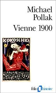 Vienne 1900 par Michael Pollak