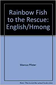 Rainbow fish to the rescue english hmong marcus pfister for Rainbow fish to the rescue