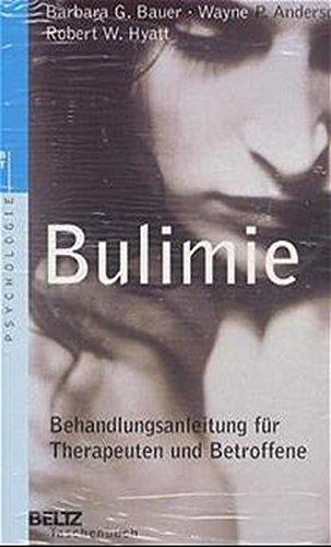 Bulimie: Behandlungsanleitung für Therapeuten und Betroffene (Beltz Taschenbuch / Psychologie)