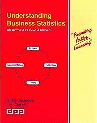 Understanding Business Statistics: An Active-learning Approach (Promoting Active Learning)