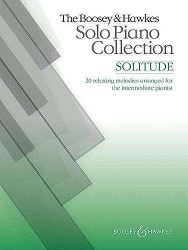 Solitude: and other well-known relaxing classics. Klavier. (The Boosey & Hawkes Solo Piano Collection)