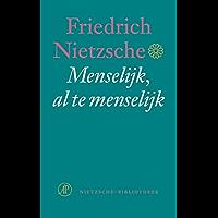 Menselijk al te menselijk: een boek voor vrije geesten (De Nietzsche-bibliotheek)