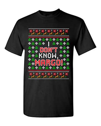 I Don't Know Margo Vacation Ugly Christmas Gift Funny DT Adult T-Shirt Tee