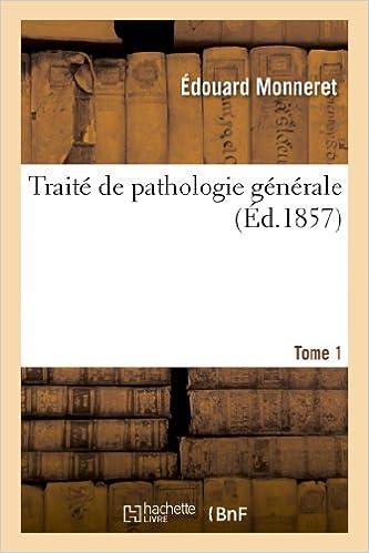 En ligne Traité de pathologie générale. Tome 1 pdf ebook
