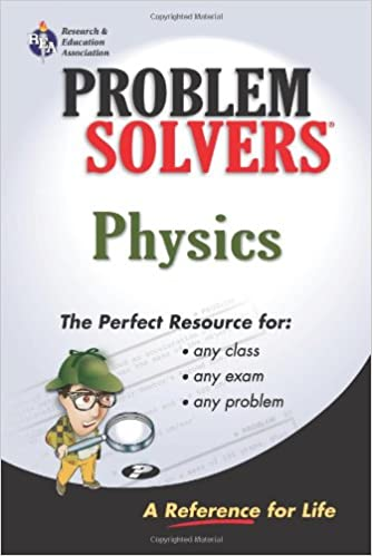 the physics problem solver problem solvers solution guides  the physics problem solver problem solvers solution guides revised edition