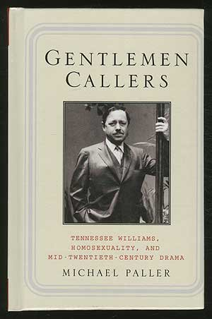 Gentlemen Callers: Tennessee Williams, Homosexuality, and Mid-Twentieth-Century Broadway Drama by Palgrave