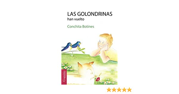 Las golondrinas han vuelto (Spanish Edition): Conchita Botines: 9781939393449: Amazon.com: Books