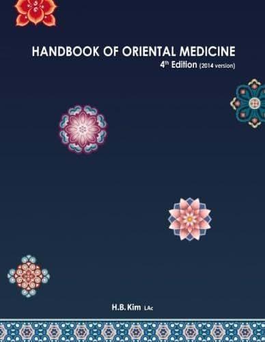 Handbook of Oriental Medicine (4th Edition) by HB Kim LAc PhD (2014-05-03)