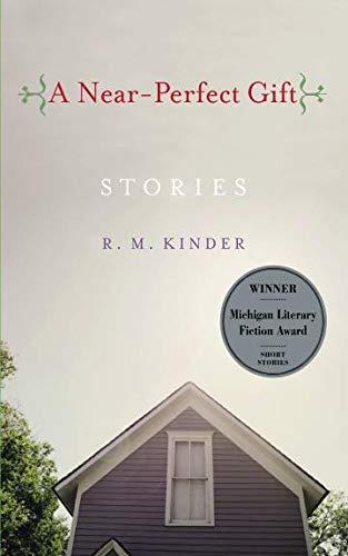 Download A Near-Perfect Gift (Michigan Literary Fiction Awards) pdf