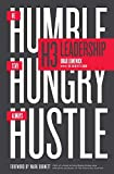 H3 Leadership: Be Humble. Stay Hungry. Always