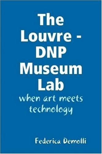 The Louvre-DNP Museum Lab: When Art Meets Technology ebook