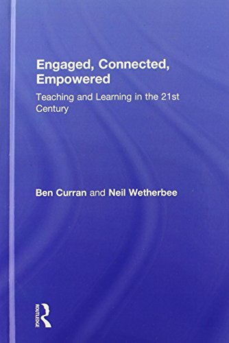 Engaged, Connected, Empowered: Teaching and Learning in the 21st Century by Ben Curran (2013-12-18)