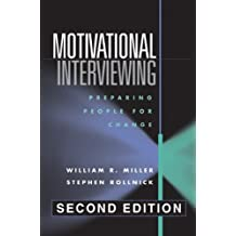 Motivational Interviewing: Preparing People for Change: Written by William R. Miller Phd, 2002 Edition, (2nd Edition) Publisher: The Guilford Press [Hardcover]