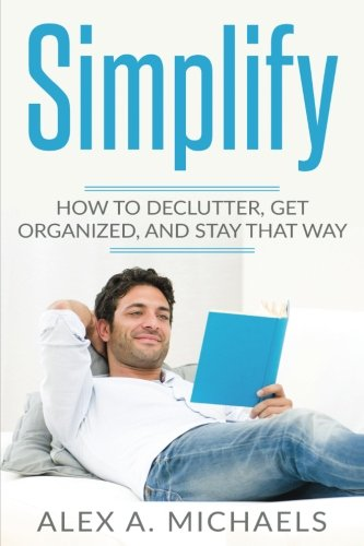 simplify-how-to-declutter-get-organized-and-stay-that-way