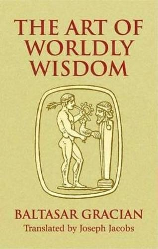 Download The Art of Worldly Wisdom (Dover Books on Western Philosophy) pdf epub