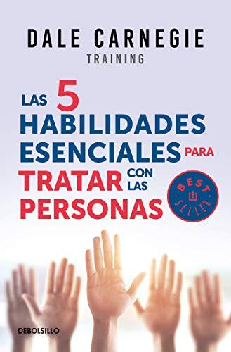 Las 5 habilidades esenciales para tratar con las personas / The 5 Essential People Skills  [Carnegie, Dale] (Tapa Blanda)