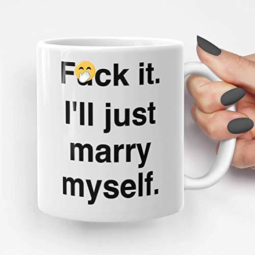 Fuck It Ill Just Marry Myself