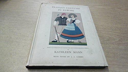 Peasant Costume in Europe, Book I - Peasant Costume In Europe Kathleen Mann