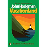 Vacationland: True Stories from Painful Beaches Kindle Edition