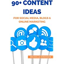 90+ Content Ideas for Social Media, Blogs and Online Marketing: Posts, prompts and repurposing ideas for when your creative juices have all dried up!
