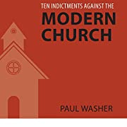 Ten Indictments Against the Modern Church af…